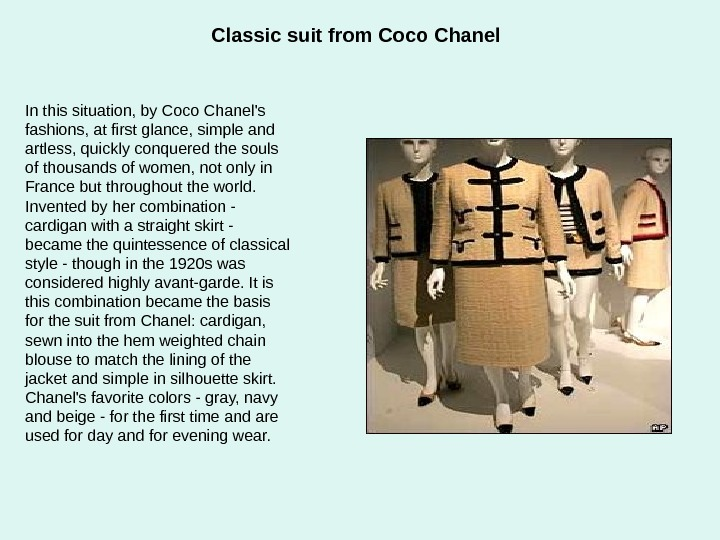 Classic suit from Coco Chanel In this situation, by Coco Chanel's fashions, at first