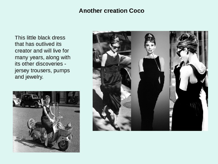 Another creation Coco This little black dress that has outlived its creator and will
