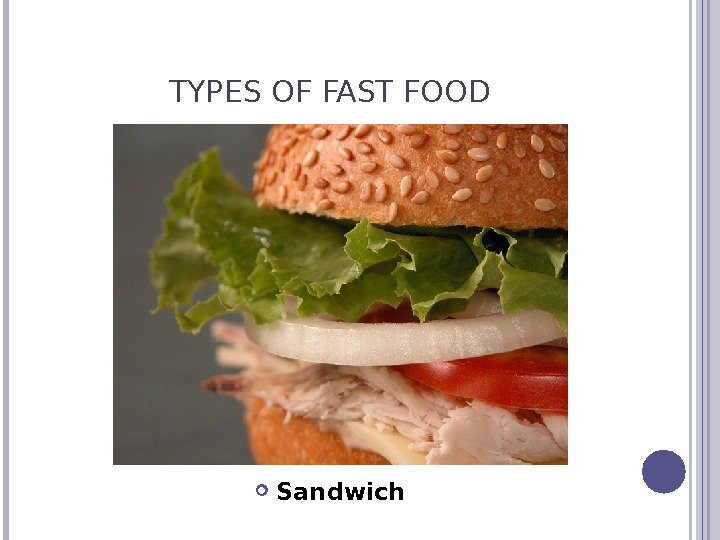 TYPES OF FAST FOOD Sandwich