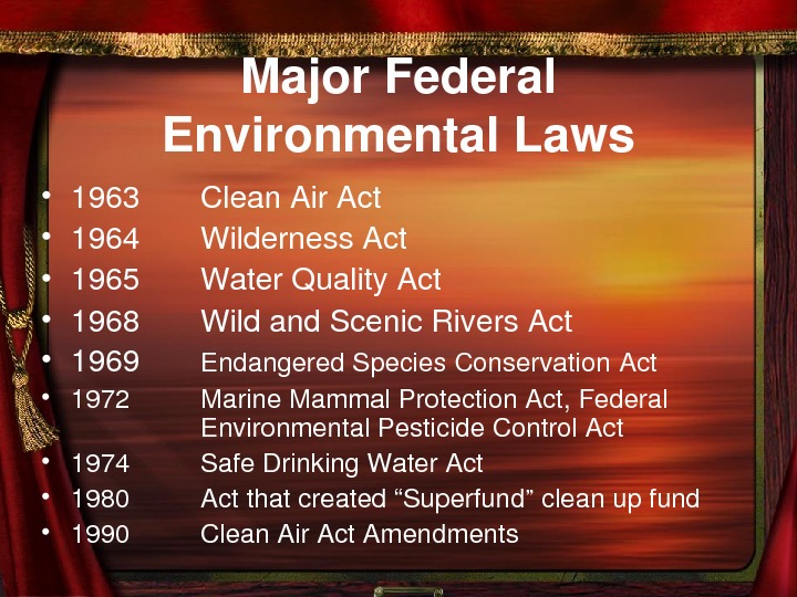 Major. Federal Environmental. Laws • 1963 Clean. Air. Act • 1964 Wilderness. Act •
