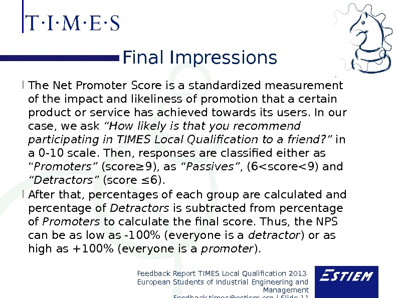 Feedback Report TIMES Local Qualification 2013 European Students of Industrial Engineering and Management F eedback. times@estiem.