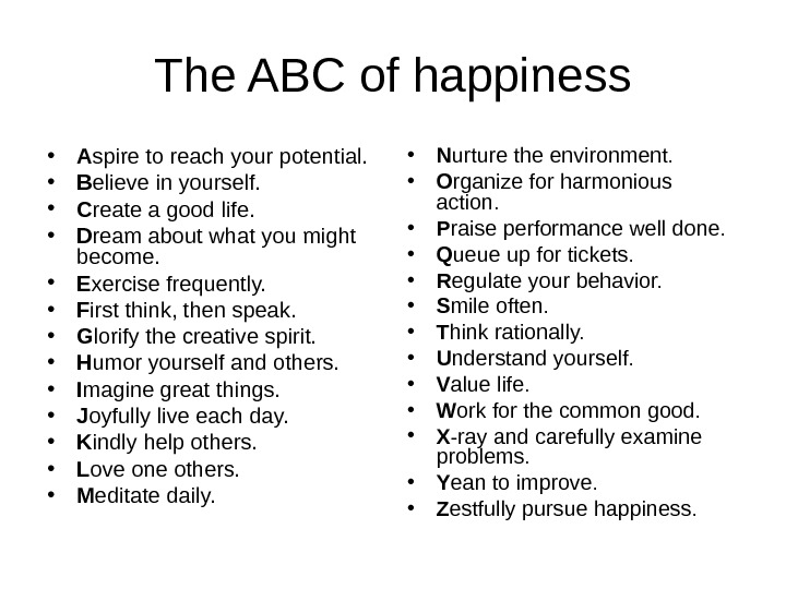 The ABC of happiness • A spire to reach your potential.  • B