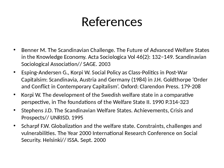 References • Benner M. The Scandinavian Challenge. The Future of Advanced Welfare States in the Knowledge