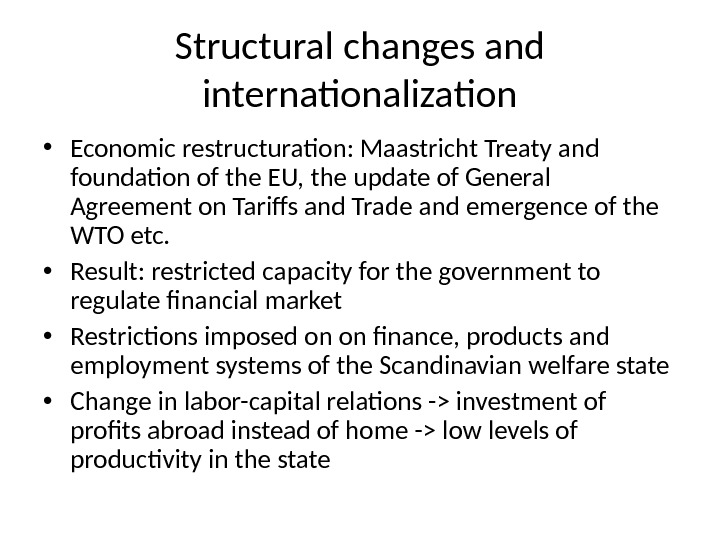 Structural changes and internationalization • Economic restructuration: Maastricht Treaty and foundation of the EU, the update
