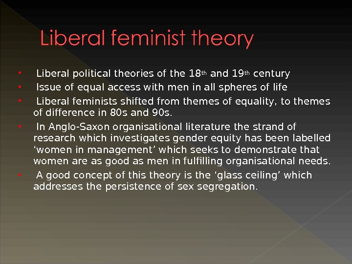 Liberal political theories of the 18 th and 19 th century  Issue of