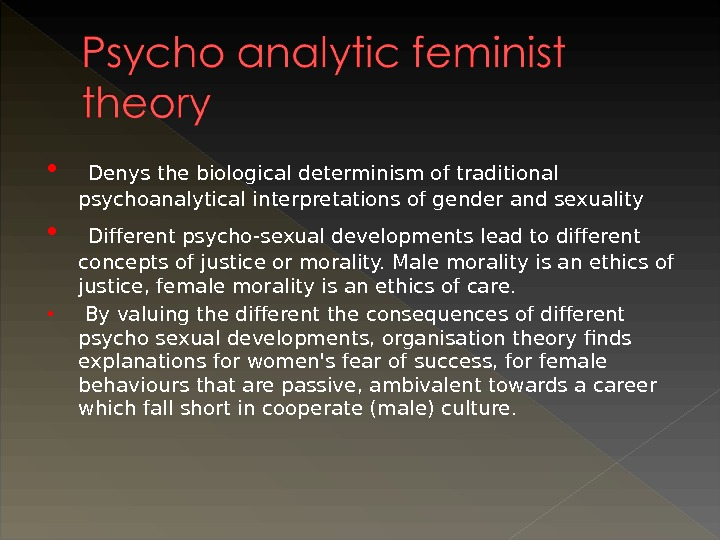 Denys the biological determinism of traditional psychoanalytical interpretations of gender and sexuality  Different