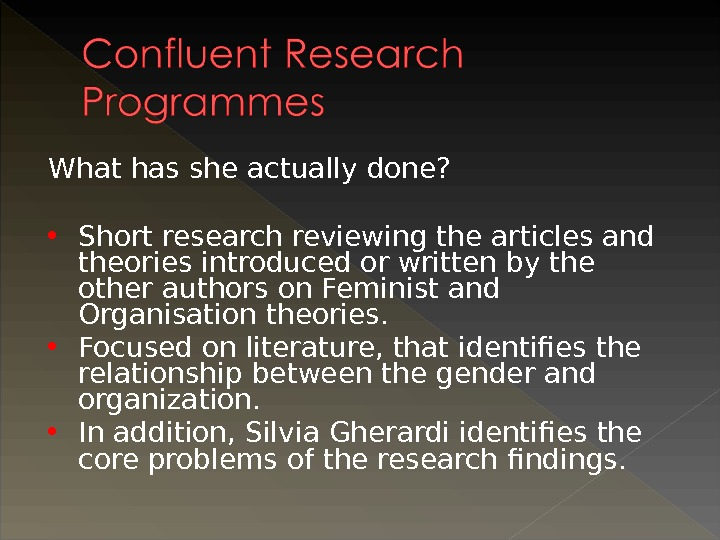 What has she actually done?  Short research reviewing the articles and theories introduced or written