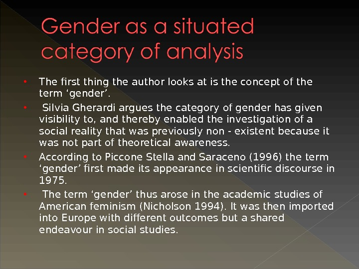 The first thing the author looks at is the concept of the term 'gender'. Silvia