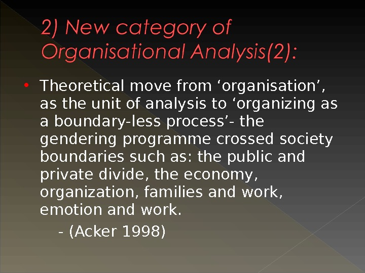 Theoretical move from 'organisation',  as the unit of analysis to 'organizing as a boundary-less
