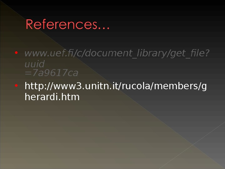 www. uef. fi/c/document_library/get_file? uuid =7 a 9617 ca http: //www 3. unitn. it/rucola/members/g herardi. htm