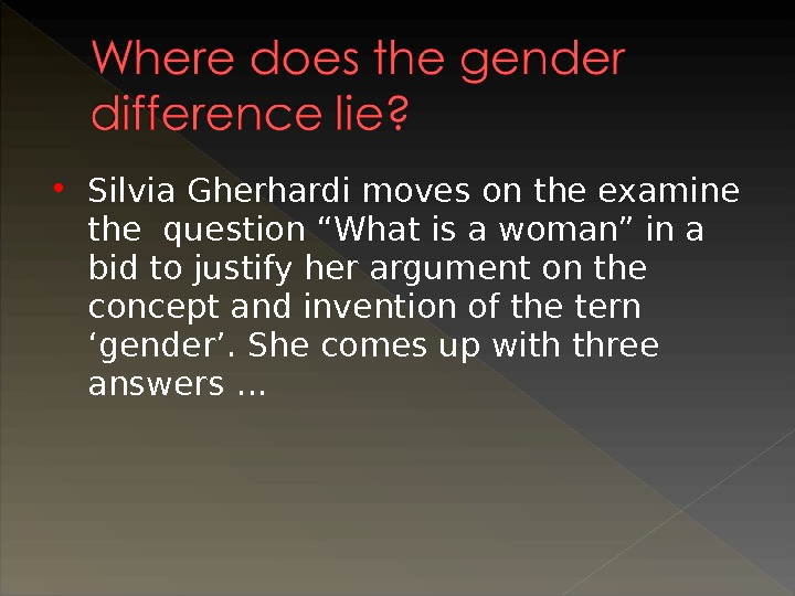 "Silvia Gherhardi moves on the examine the question ""What is a woman"" in a bid"