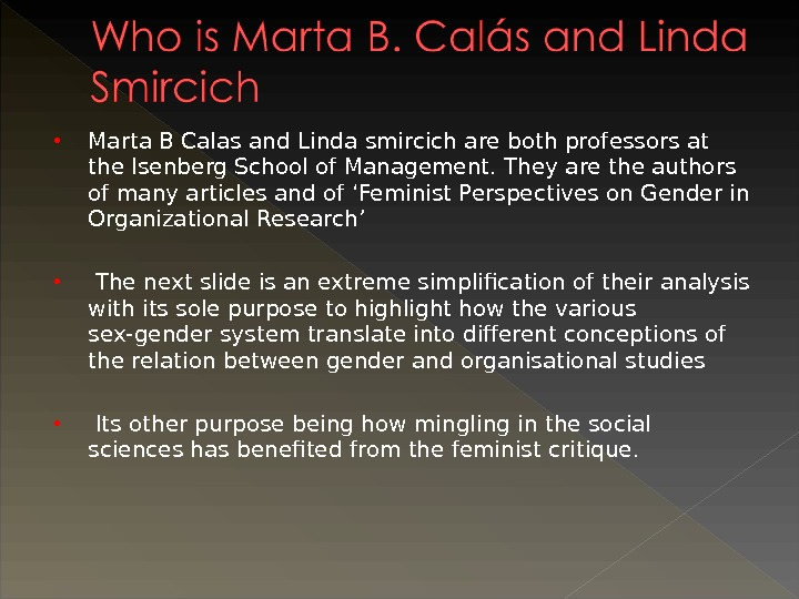 Marta B Calas and Linda smircich are both professors at the Isenberg School of Management.