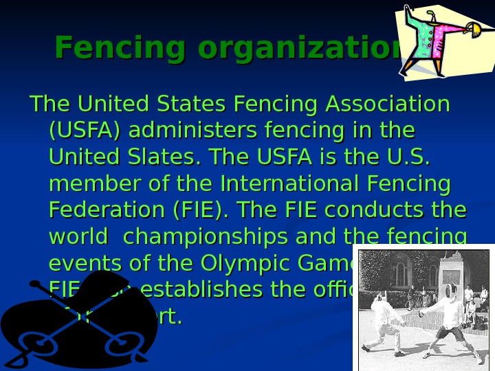 Fencing organizations  The United States Fencing Association (USFA) administers fencing in the United
