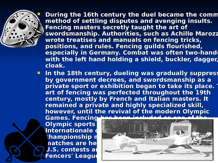 During the 16 th century the duel became the com mon method of settling