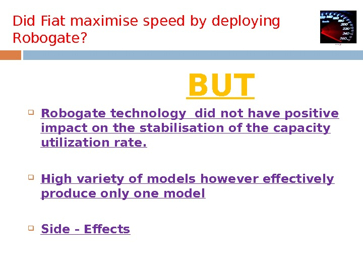 Did Fiat maximise speed by deploying R obogate ?       BUT