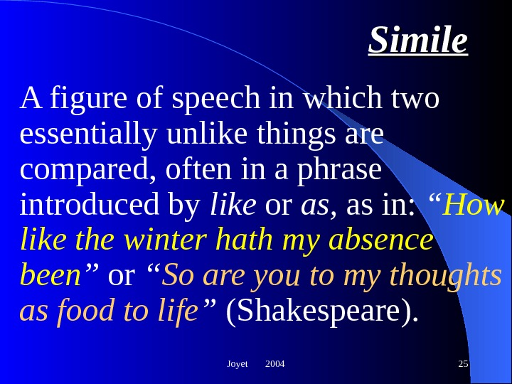 Joyet  2004 25 Simile A figure of speech in which two essentially unlike things are