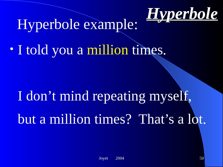 Joyet  2004 50 Hyperbole • I told you a million times. I don't mind repeating