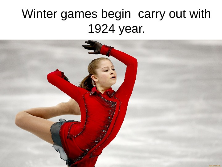 Winter games begin carry out with 1924 year.