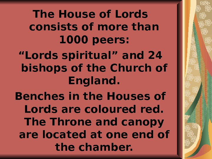 "The House of Lords consists of more than 1000 peers: "" Lords spiritual"" and 24 bishops"