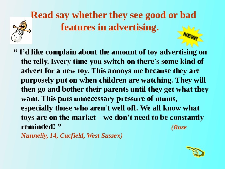 "Read say whether they see good or bad features in advertising.  "" I'd"