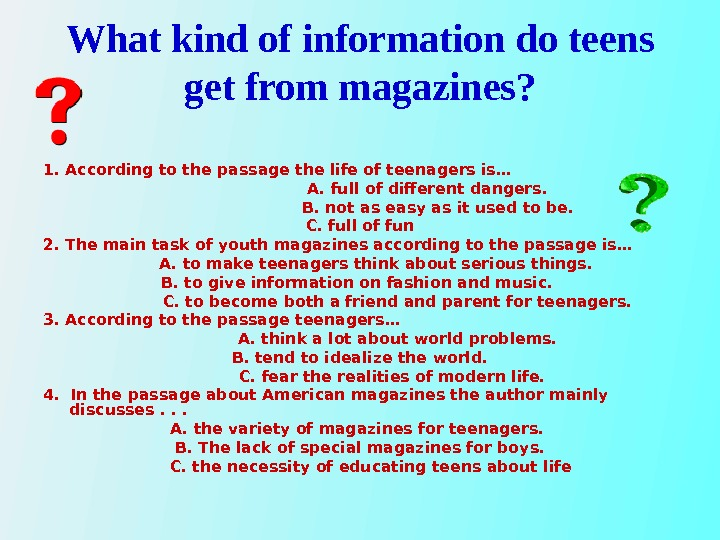 What kind of information do teens get from magazines? 1. According to the passage the life