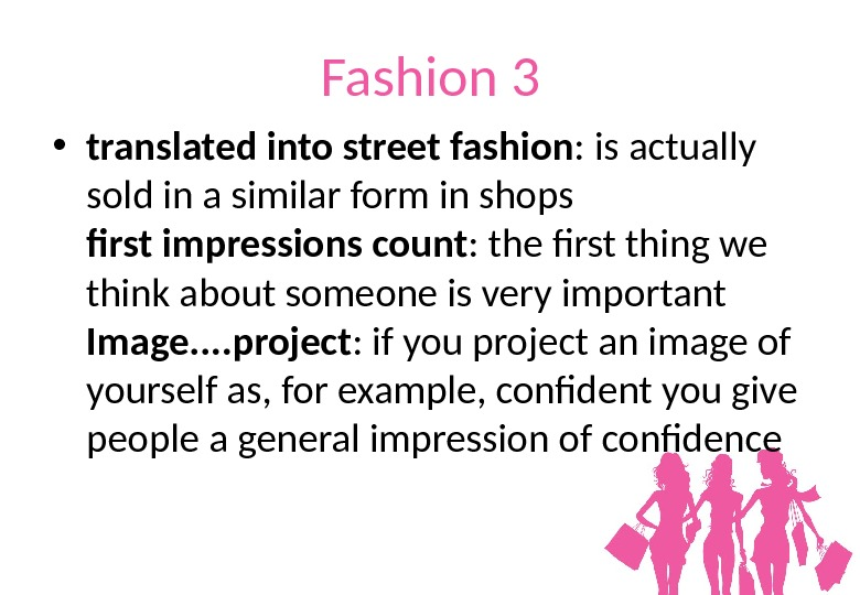 Fashion 3 • translated into street fashion : is actually sold in a similar form in