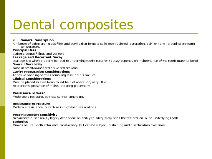 Dental composites  General Description  A mixture of submicron glass filler and acrylic