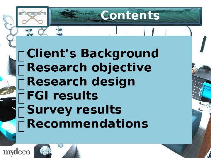 Contents 홍 Client's Background 홍 Research objective 홍 Research design 홍 FGI results 홍 Survey results