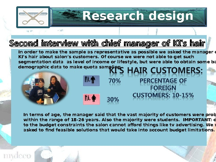 Research design In terms of age, the manager said that the vast majority of customers were