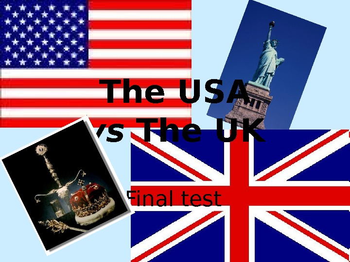 The USA vs The UK Final test