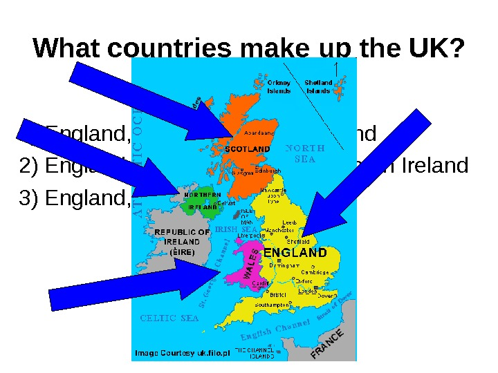 What countries make up the UK? 1) England, Wales, Scotland, Ireland 2) England, Wales,