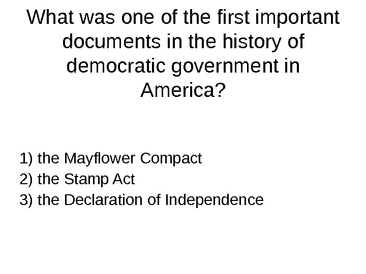 What was one of the first important documents in the history of democratic government