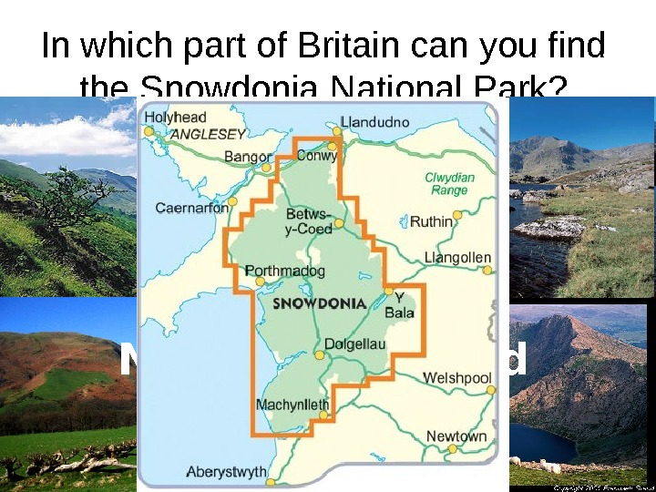 In which part of Britain can you find the Snowdonia National Park? Wales