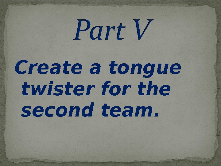 Create a tongue twister for the second team.