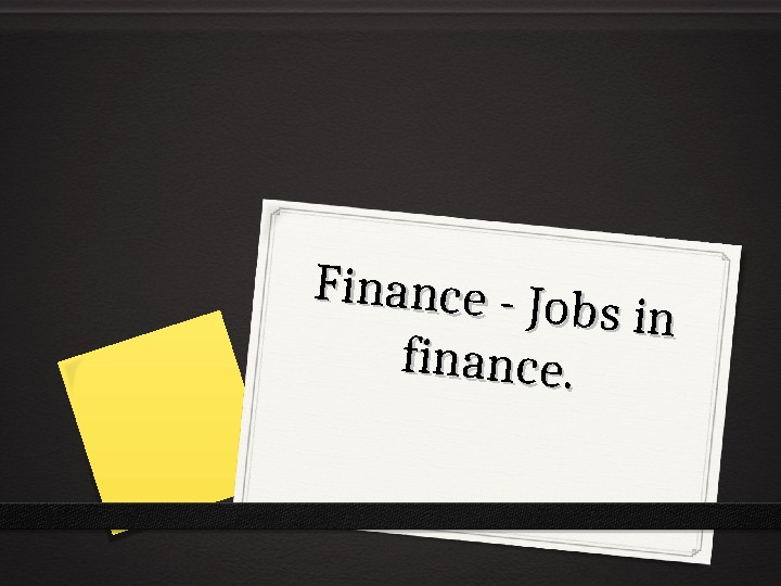 Finance - Jobs in finance. .