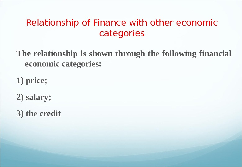 Relationship of Finance with other economic categories The relationship is shown through the following financial economic