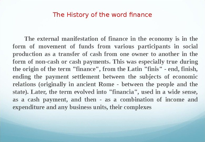 The History of the word finance  The external manifestation of finance in the economy is