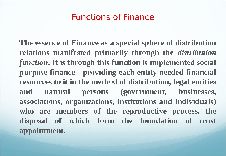 Functions of Finance  The essence of Finance as a special sphere of distribution relations manifested