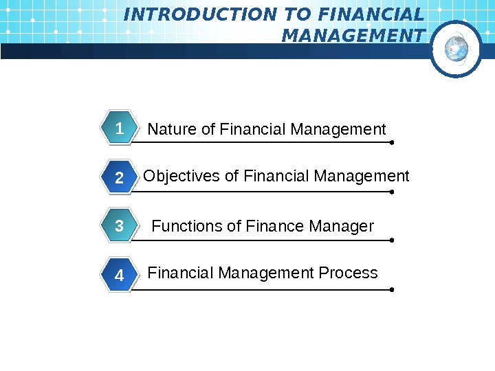 INTRODUCTION TO FINANCIAL MANAGEMENT Nature of Financial Management 1 Objectives of Financial Management 2