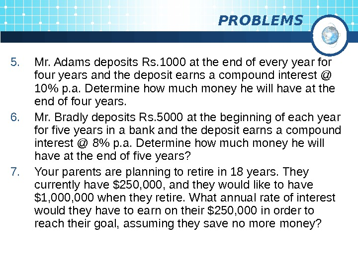 PROBLEMS 5. Mr. Adams deposits Rs. 1000 at the end of every year four