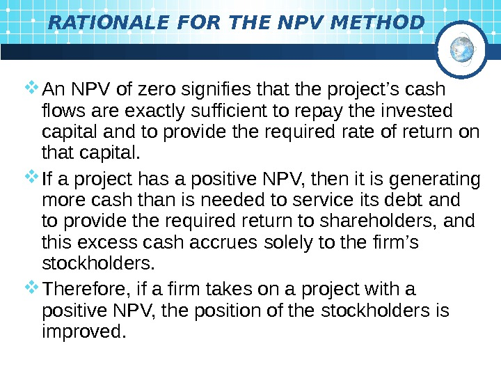 RATIONALE FOR THE NPV METHOD An NPV of zero signifies  that the project's
