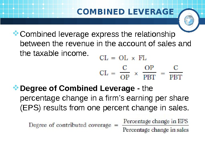 COMBINED LEVERAGE Combined leverage express the relationship between the revenue in the account of