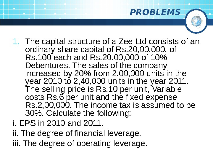 PROBLEMS 1. The capital structure of a Zee Ltd consists of an ordinary share