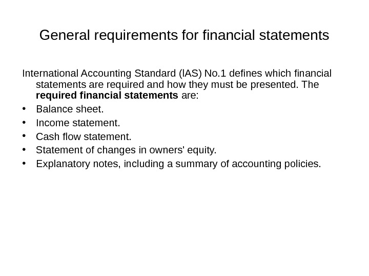 General requirements for financial statements International Accounting Standard (l. AS) No. 1 defines which