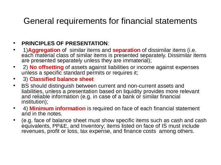 General requirements for financial statements • PRINCIPLES OF PRESENTATION :  •  1)