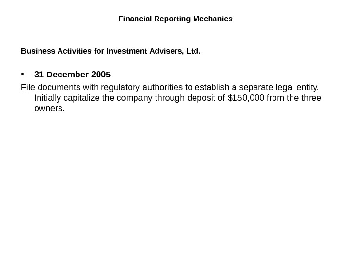 Financial Reporting Mechanics Business Activities for Investment Advisers, Ltd.  • 31 December 2005