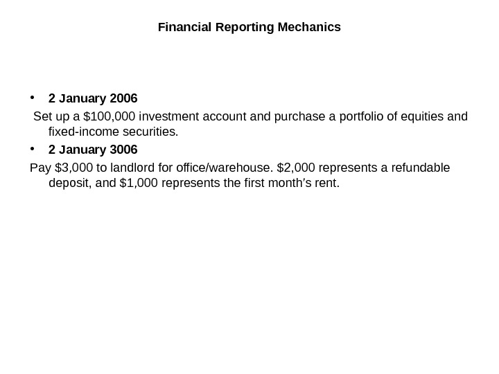 Financial Reporting Mechanics • 2 January 2006  Set up a $100, 000 investment