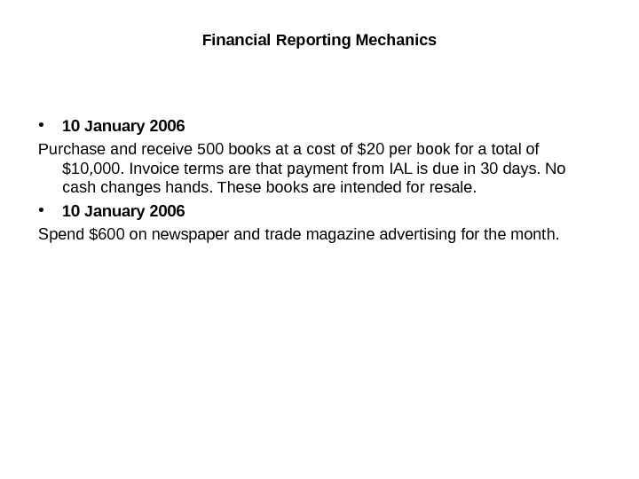 Financial Reporting Mechanics • 10 January 2006 Purchase and receive 500 books at a