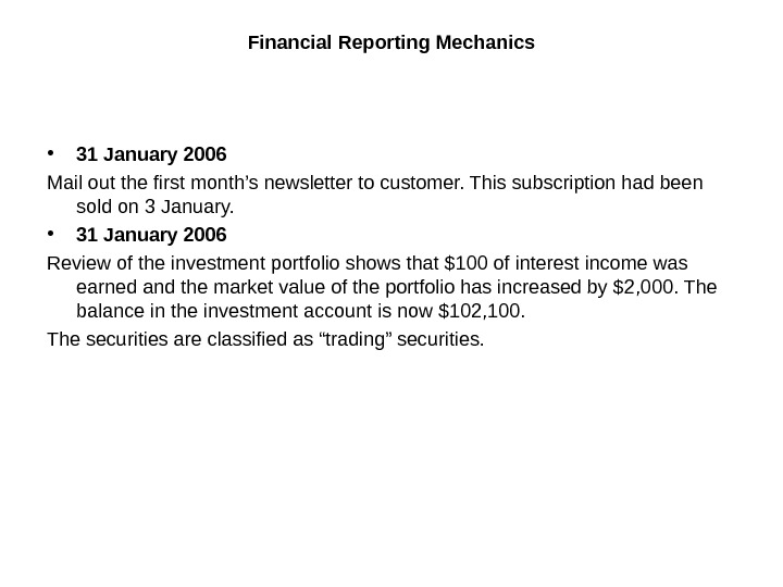 Financial Reporting Mechanics • 31 January 2006 Mail out the first month's newsletter to