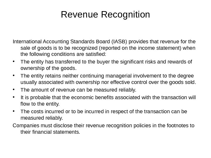 Revenue Recognition International Accounting Standards Board (IASB) provides that revenue for the sale of